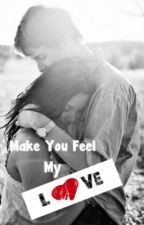 Make You Feel My LOVE by msrhearadacazther