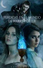 Perdidas En El Mundo De Harry Potter [HP4] by Rayodorado