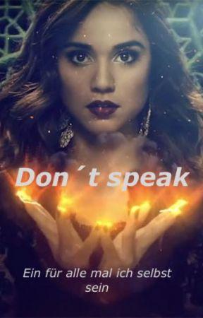 Don't speak - einfach du selbst sein by nights_daughterxx