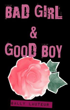 Bad Girl & Good Boy by Gallylauteur