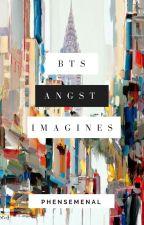 BTS ANGST IMAGINES by phensemenal