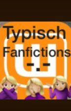 Typisch Fanfictions -.- by stineoderso
