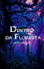 Dentro da Floresta by Bragueto