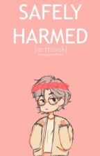 Safely Harmed | Art Book by weepysmolbean