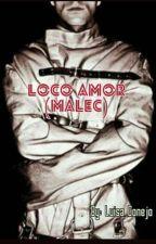 Loco amor (malec) by LuisaConejo