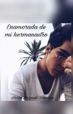 Enamorada de mi hermanastro❤️💭JOM💭(TERMINADA) by nuria_gemelier25