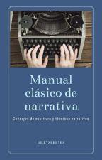 Manual de Narrativa Clásica, Reglas y conceptos básicos. by bileysireyes
