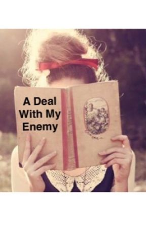 A Deal With My Enemy   by 1_writer_2
