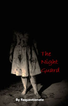 The Night Guard by Requestionate