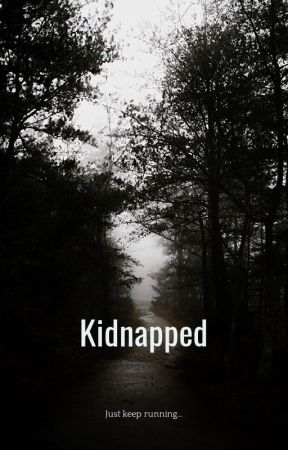 KIDNAPPED by melodiecousineau71