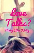 Love Talks? by heartbreakers7