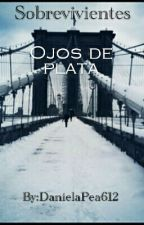 Sobrevivientes.Ojos de Plata. by DanielaPea612
