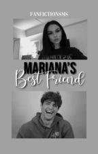 Mariana's best friend | Jesus foster by FanFictionsMS