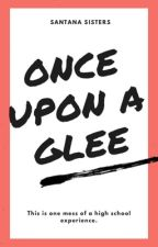 Once Upon a Glee by santanasisters