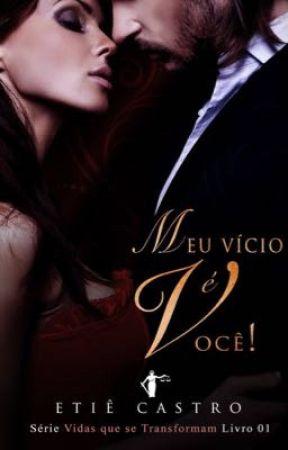 Meu Vício é Você - Degustação - Ebook na Amazon (1) by EscritoraEtieCastro