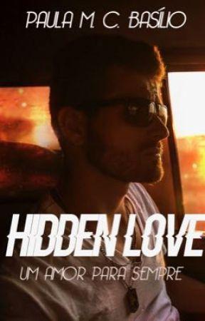 Hidden Love - Um Amor Para Sempre by PaulaMCBasilio