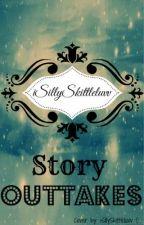 iSillySkittleluvv Story Outtakes by iSillySkittleluvv