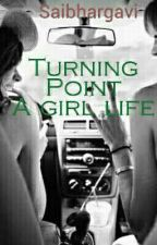 Turning Point - A Girl Life (Editing) by saibhargavigudea