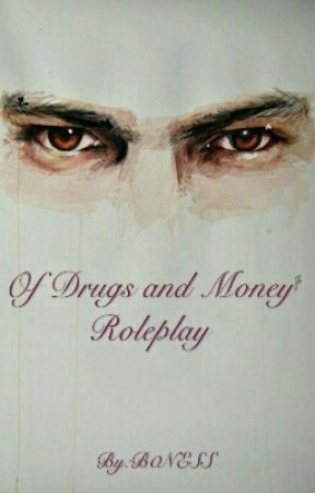 Of Drugs and Money | Roleplay by B0NESS