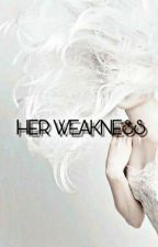 Her Weakness by -periwinkles-