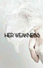 Her Weakness by perriwinkle626
