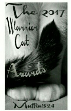 The 2017 Warrior Cat Awards  by Muffin324