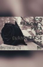 100 Razones para no enamorarse de mi  by Xx_SiMpLe_PhOeNiX_xX
