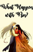 What Happen with Rin by kimitohka