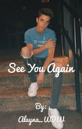 See You Again || A why dont we Fan fiction  by Alayna_WDW