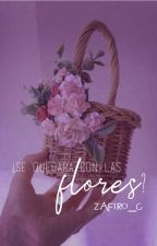 ¿Se quedará con las flores? | LARRY AU by Zafiro_G