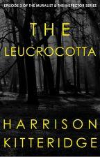 The Leucrocotta (The Muralist & the Inspector Episode 3) by harrikitteridge