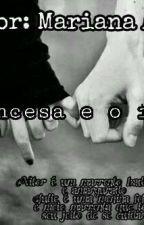 A princesa e o idiota by Morenairritadinha0