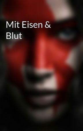 Mit Eisen & Blut by FreeAsBirds