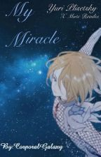My Miracle (Yuri Plisetsky x Mute Reader) by CorporalGalaxy