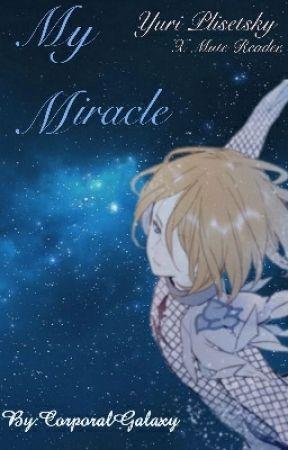My Miracle (Yuri Plisetsky x Mute Reader) by CorporalGalaxy