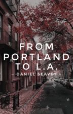 From Portland to L.A. | Daniel Seavey by rainydaysimplethings