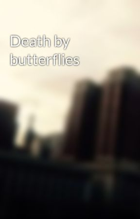 Death by butterflies  by nobodyimportant117