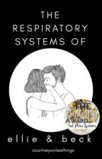 The Respiratory Systems of Ellie and Beck | #WATTYS2017 by courtneywritesthings