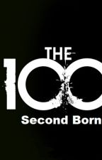 Second Born ~ The 100 FanFiction by usnketter