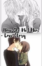 How She Met Him - Love Story by QIQI-123