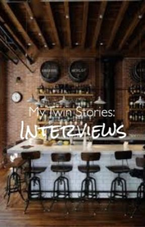 My Twin Stories: Interviews by Flying_Free123