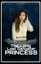 The Long Lost Gangster Princess [On-Going] by KimJisooye09
