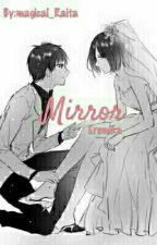 Mirror?{Eremika}? by magical_Raita
