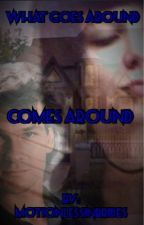 """""""What goes around Comes around"""" by Motionlessinbrides"""