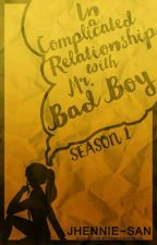 In A Complicated Relationship with Mr. Bad boy | SEASON 1 by potatopea