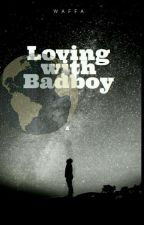 Loving with Badboy by ce_can17