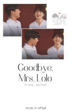 Goodbye, Mrs. Lolo ✻ yoonseok by ponrwonho