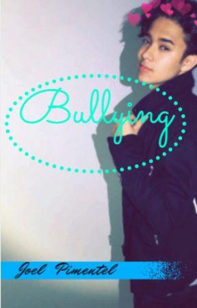 Bullying (Joel Pimentel)*TERMINADA* by katy1118