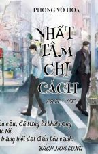 NHẤT TÂM CHI CÁCH ( 一心之隔  ) by Truyendammy123