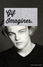 Gif Imagines.  by JackDylanGrazer03